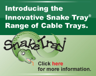 Introducing the innovative Snake Tray Range of Cable Trays. Click here for more information.